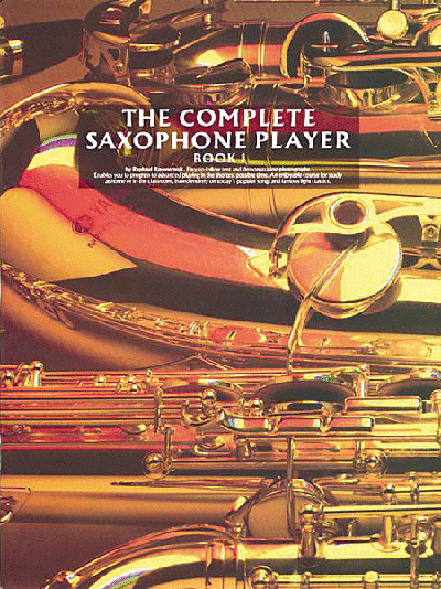 The Complete Saxophone Player – Book 1