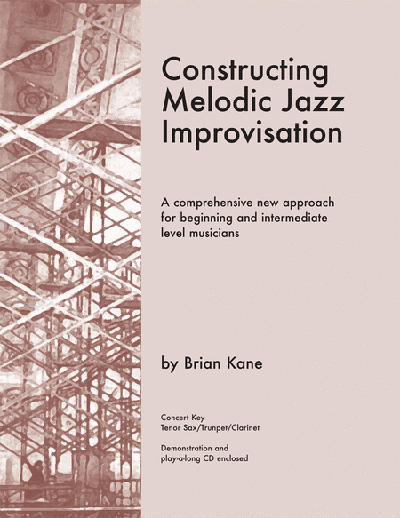 Constructing Melodic Jazz Improvisation - B Flat Edition Book & CD