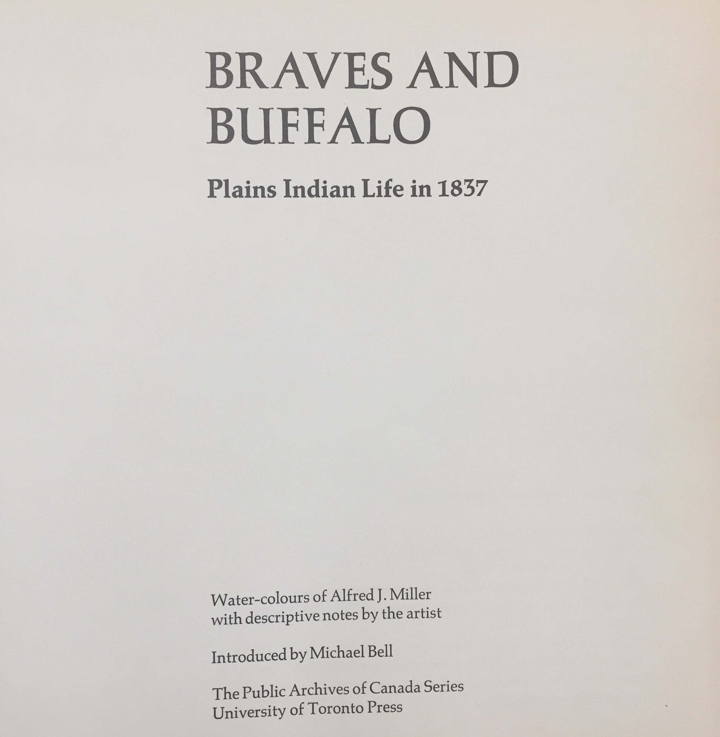 BOOKS - Braves and Buffalo by Alfred J. Miller