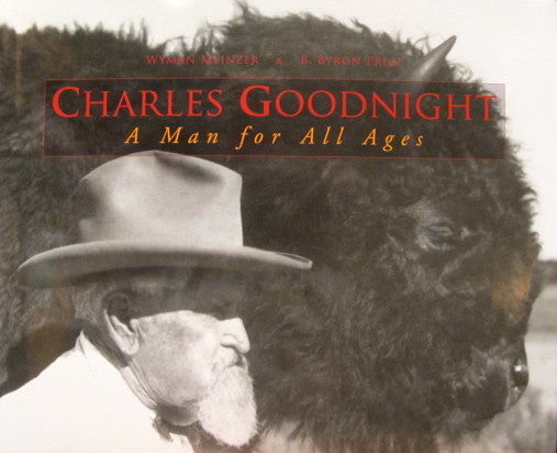 BOOKS - Charles Goodnight: A Man for All Ages