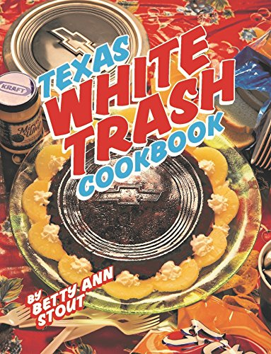 BOOKS - Texas White Trash Cookbook