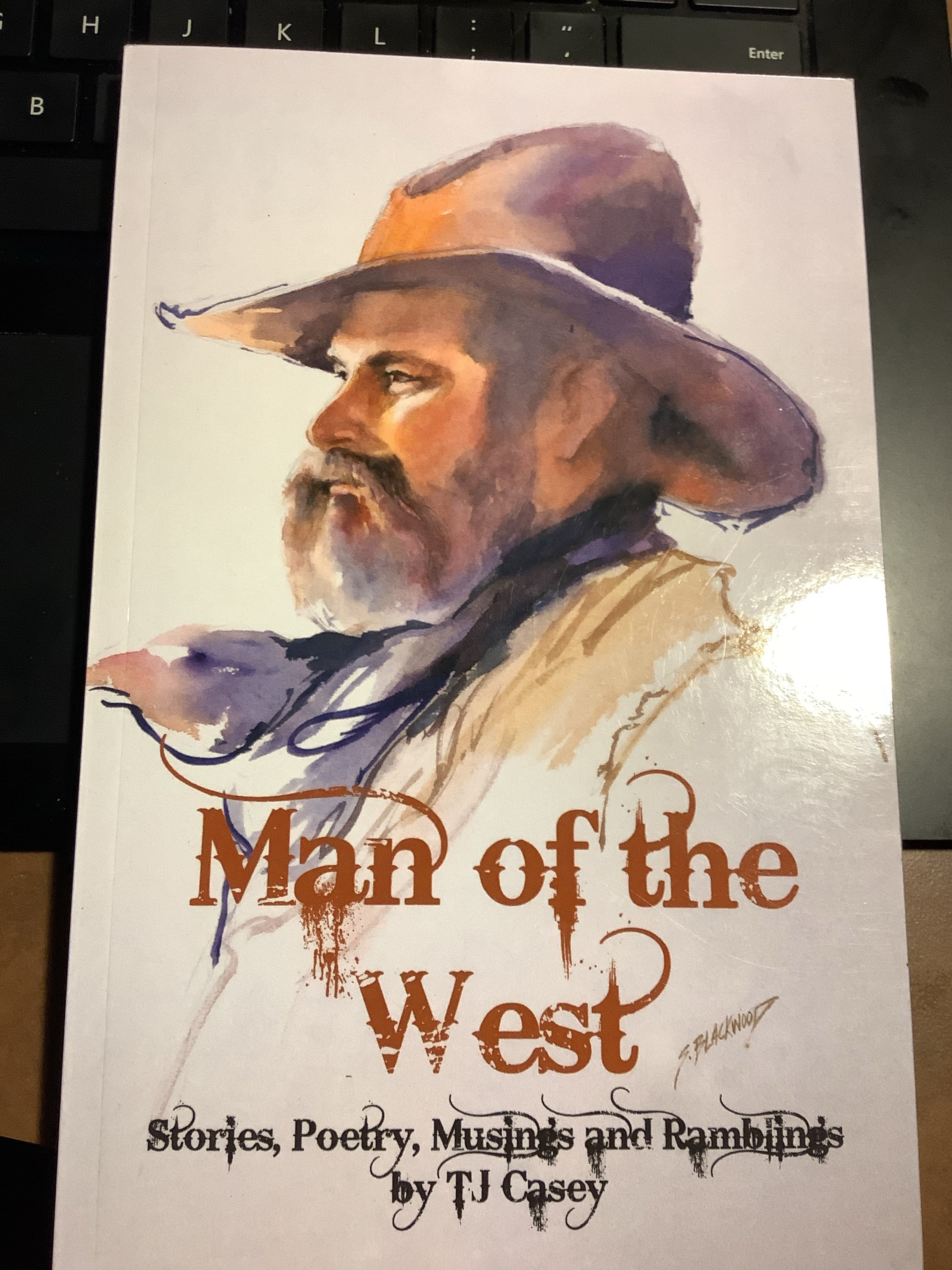 BOOKS - Man of the West - Stories, Poetry, Musings and Ramblings by TJ Casey