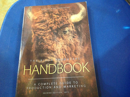 The Bison Producers' Handbook: A Complete Guide to Production and Marketing