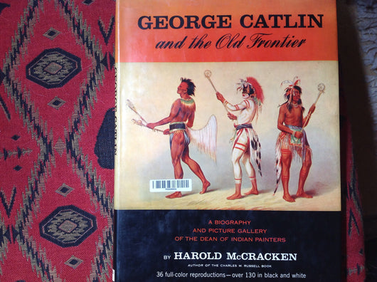 George Catlin and the Old Frontier