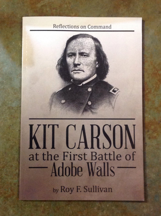 Kit Carson at the Battle of Adobe Walls