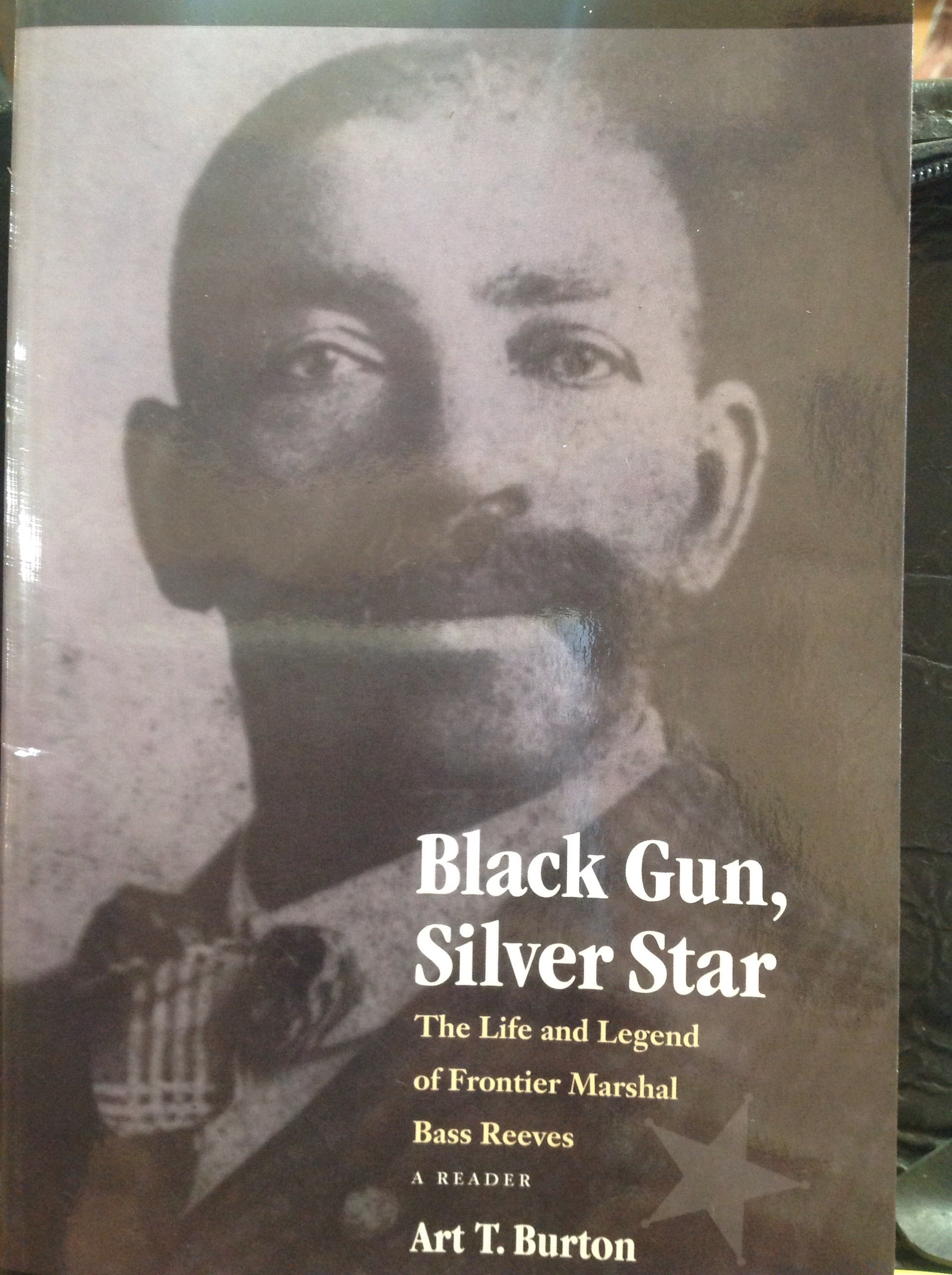 BOOKS - Black Gun, Silver Star: The Life and Legend of Frontier Marshal Bass Reeves