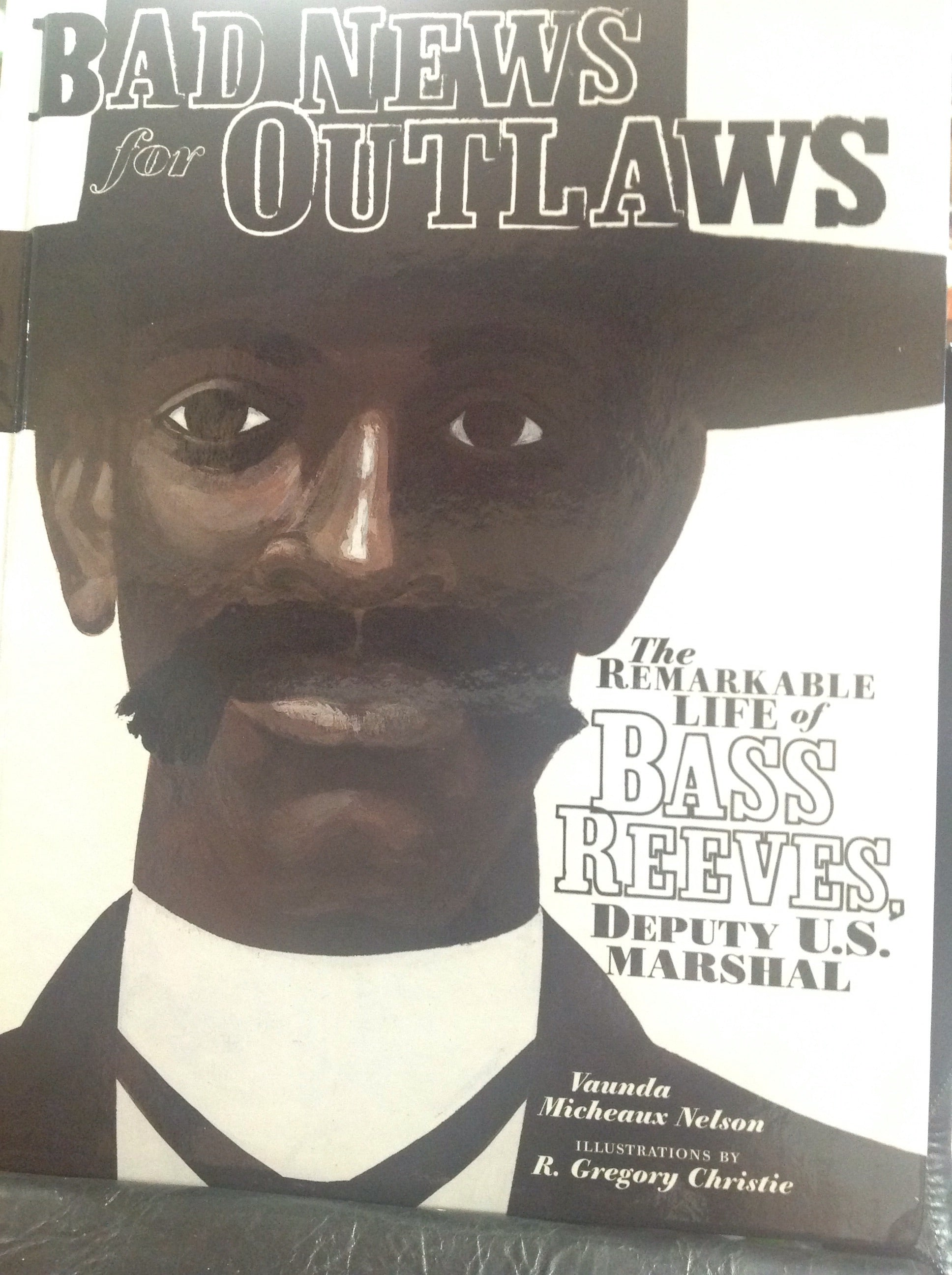 BOOKS - Bad News For Outlaws: The Remarkable Life of Bass Reeves, Deputy U.S. Marshall