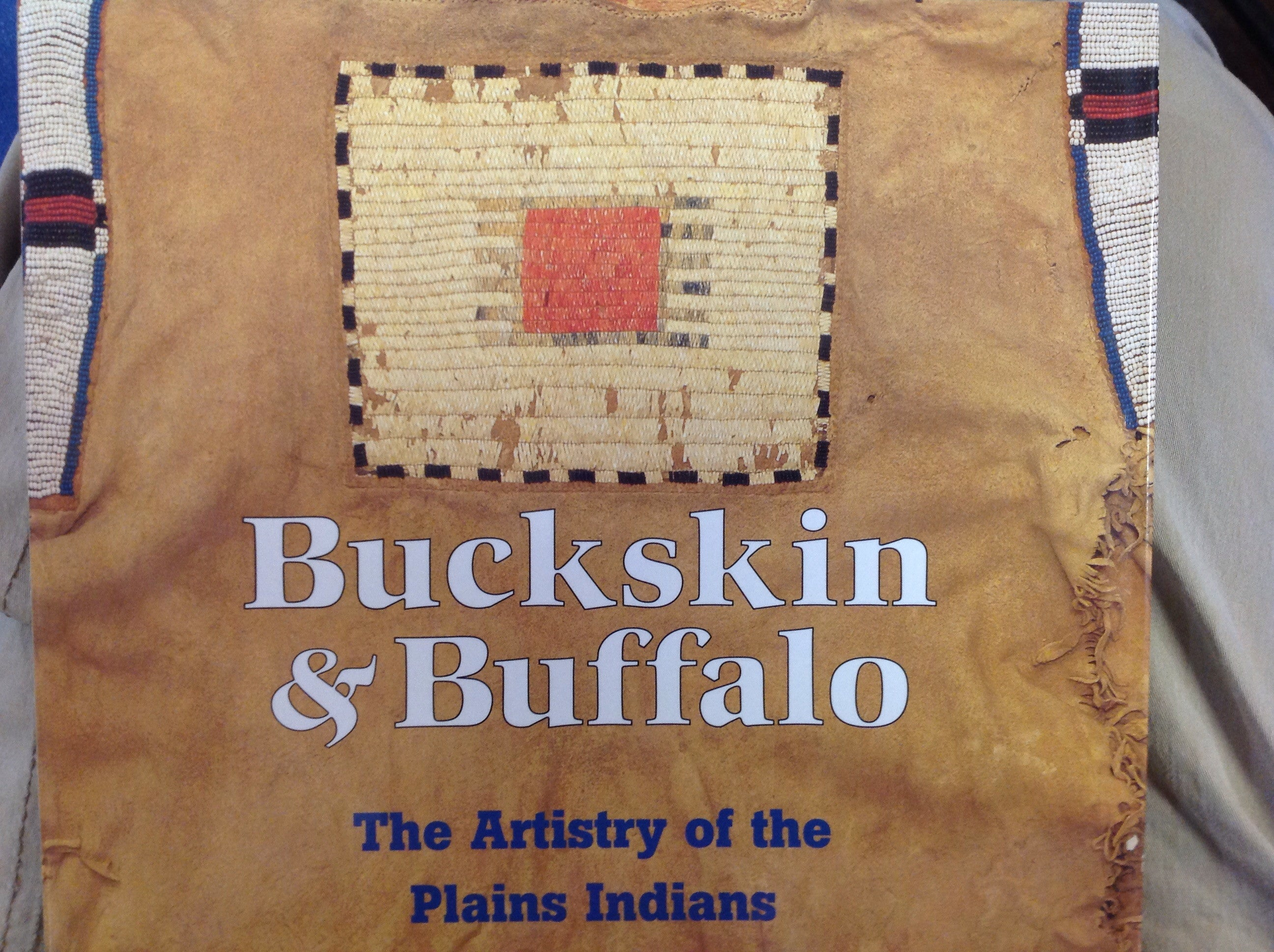 BOOKS - Buckskin & Buffalo: The Artistry of the Plains Indians