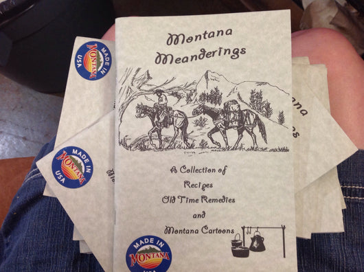 Montana Meanderings: A Collection of Recipes, Old Time Remedies & Montana Cartoons