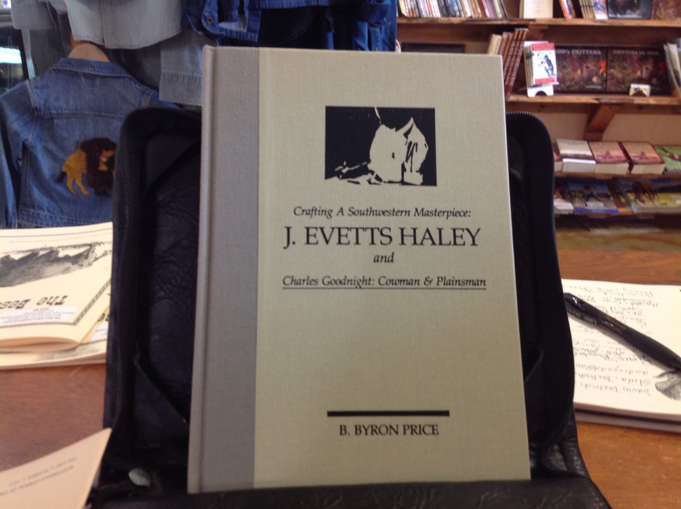 BOOKS - Crafting A Southwestern  Masterpiece J. Evetts Haley and Charles Goodnight: Cowman & Plainsman