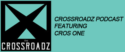 Crossroadz Podcast featuring CROS ONE