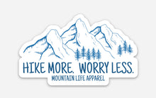 HIKE MORE. WORRY LESS. - Mountain Life Apparel - MTN LIFE