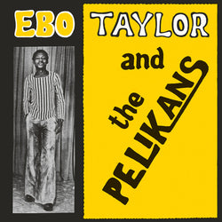 Ebo Taylor & The Pelikans (LP)