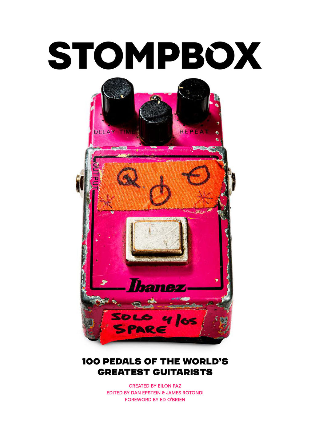 Stompbox: 100 Pedals Of The World's Greatest Guitarists (Book)