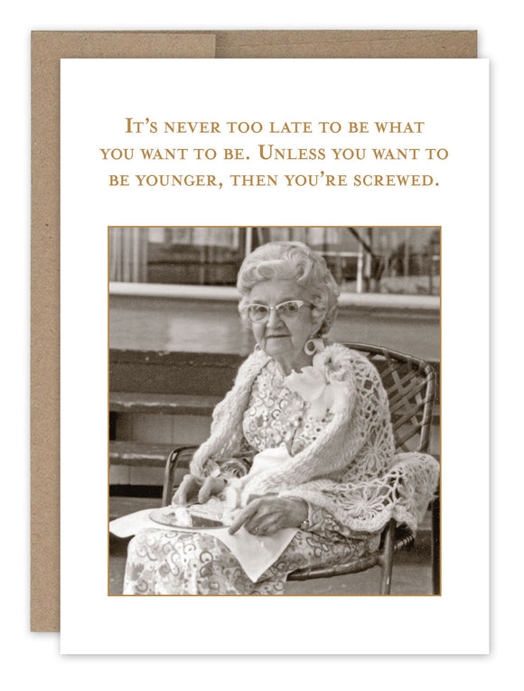 Shannon Martin Birthday Card – It's Never Too Late