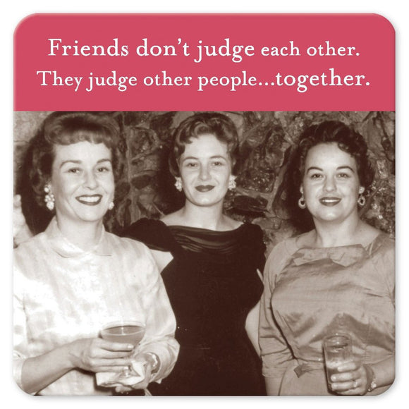 Shannon Martin Coaster – Friends Don't Judge