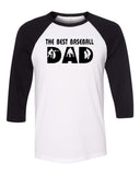 The Best Baseball Dad Raglan Three-Quarter Sleeve T-Shirt