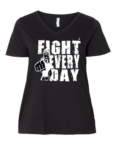 Women's Fight Every Day 100% premium combed ringspun cotton jersey T-Shirts Pluse Size - Comfort Styles