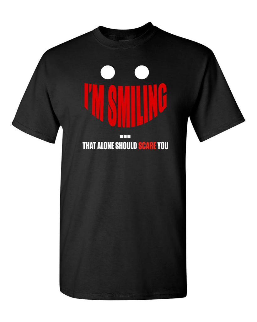 Men's I'm Smiling That Alone Should Scare You T-Shirts - Comfort Styles