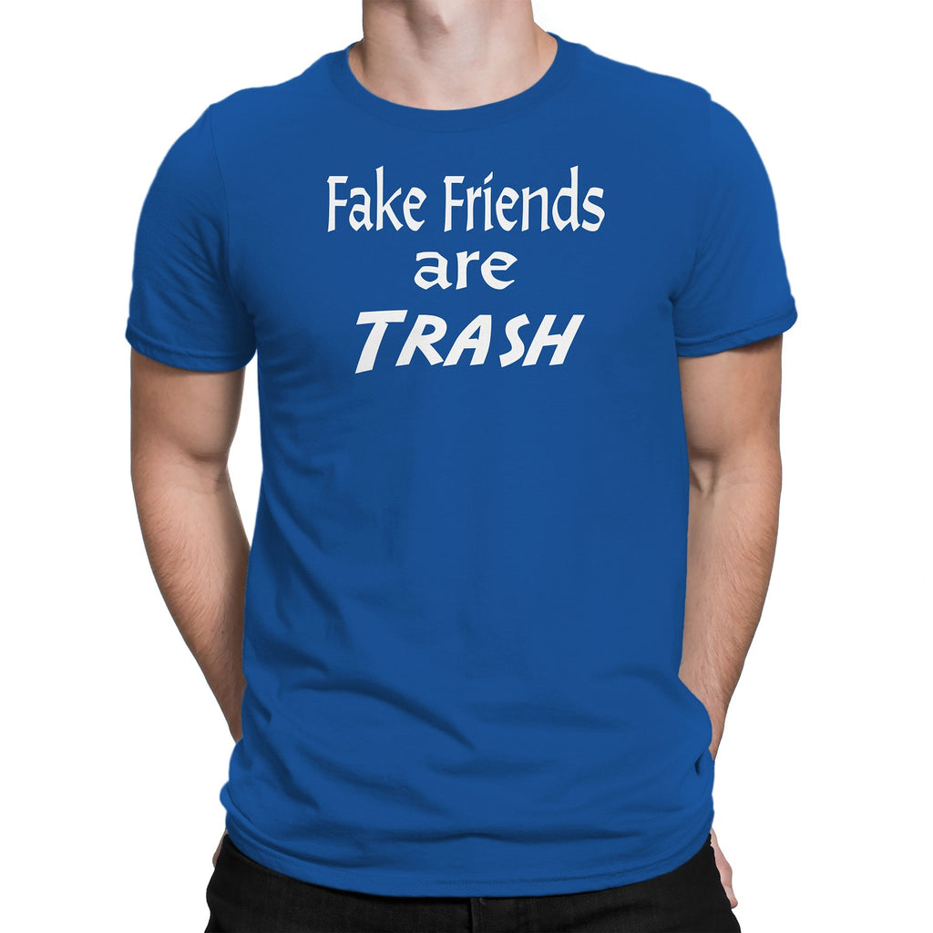 Men's Fake Friends Are Trash T-Shirts - Comfort Styles