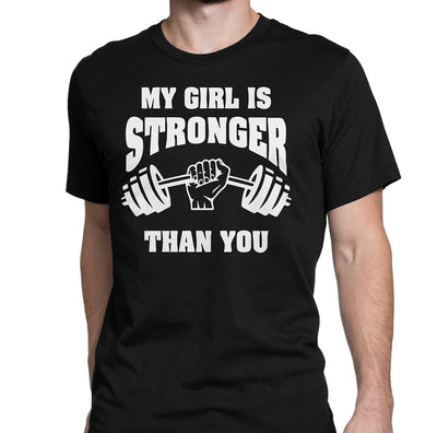 My Girl Is Stronger Than You T-Shirt - Comfort Styles