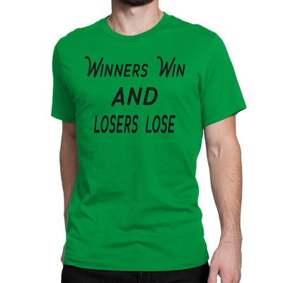 Men's Winners Win And Losers Lose T-Shirt