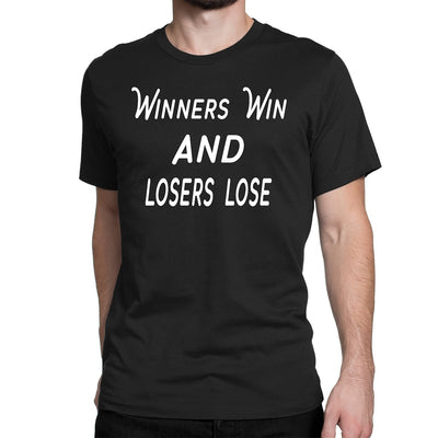 Men's Winners Win And Losers Lose T-Shirt - Comfort Styles