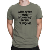 Men's Home Of The Free - Because My Brother Is Brave T-Shirts