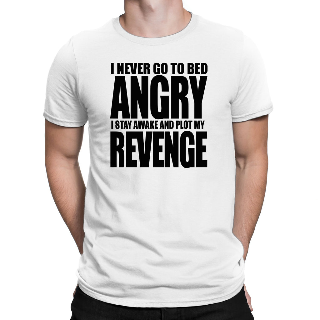 Men's I Never Go To Bed Angry T-Shirts - Comfort Styles