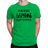 Men's I can Resist Everything Except Temptation T-Shirts