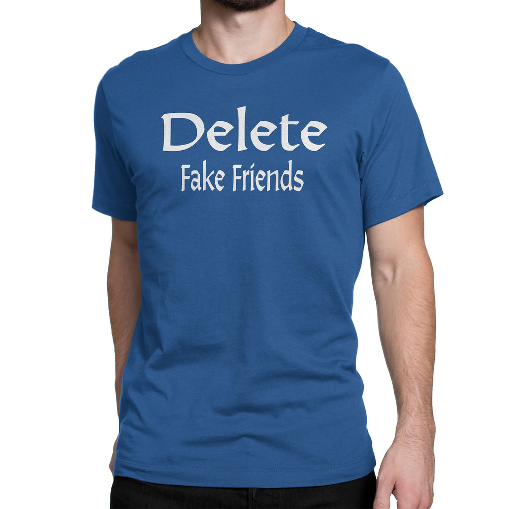 Men's Delete Fake Friends Tee Shirts - Comfort Styles