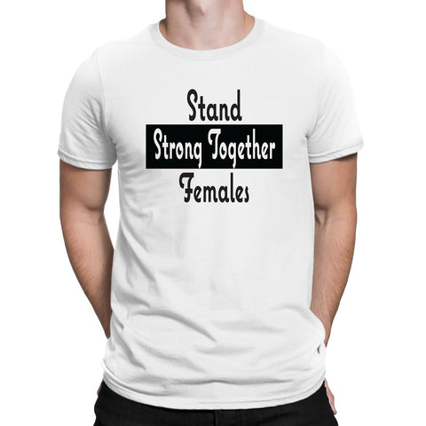 Men's Stand Strong Together Females T-Shirts - Comfort Styles