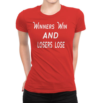 Women's Winners Win and Losers Lose T-Shirt