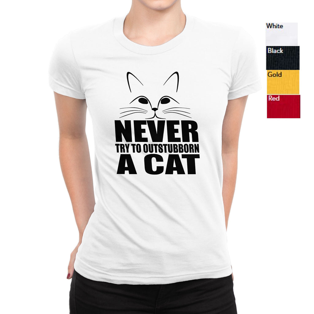 Women's Graphic Tees Never Try To Outstubborn A Cat T-shirts - Comfort Styles
