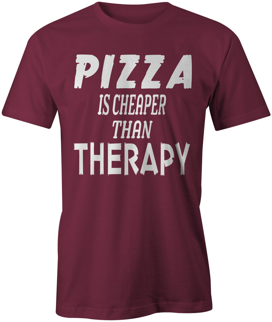 Men's Pizza is Cheaper Than Therapy T-Shirts - Comfort Styles