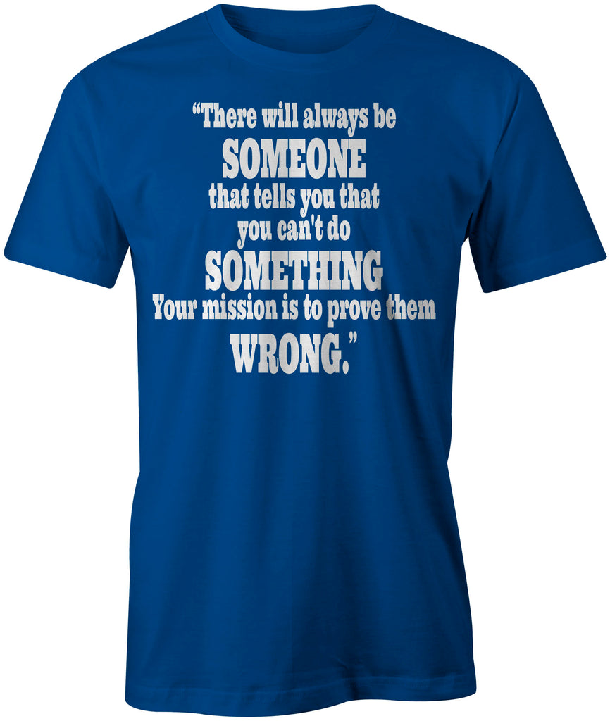 Men's There Will Always Be Someone T-Shirts - Comfort Styles