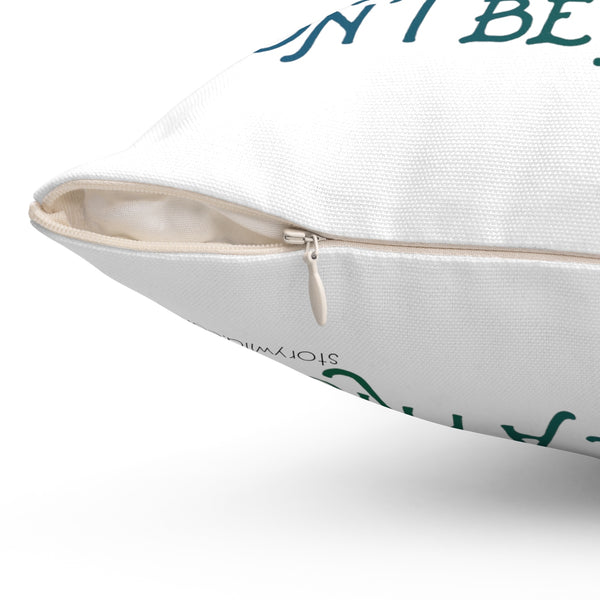 Don't Be A Prick: Square Pillow Case