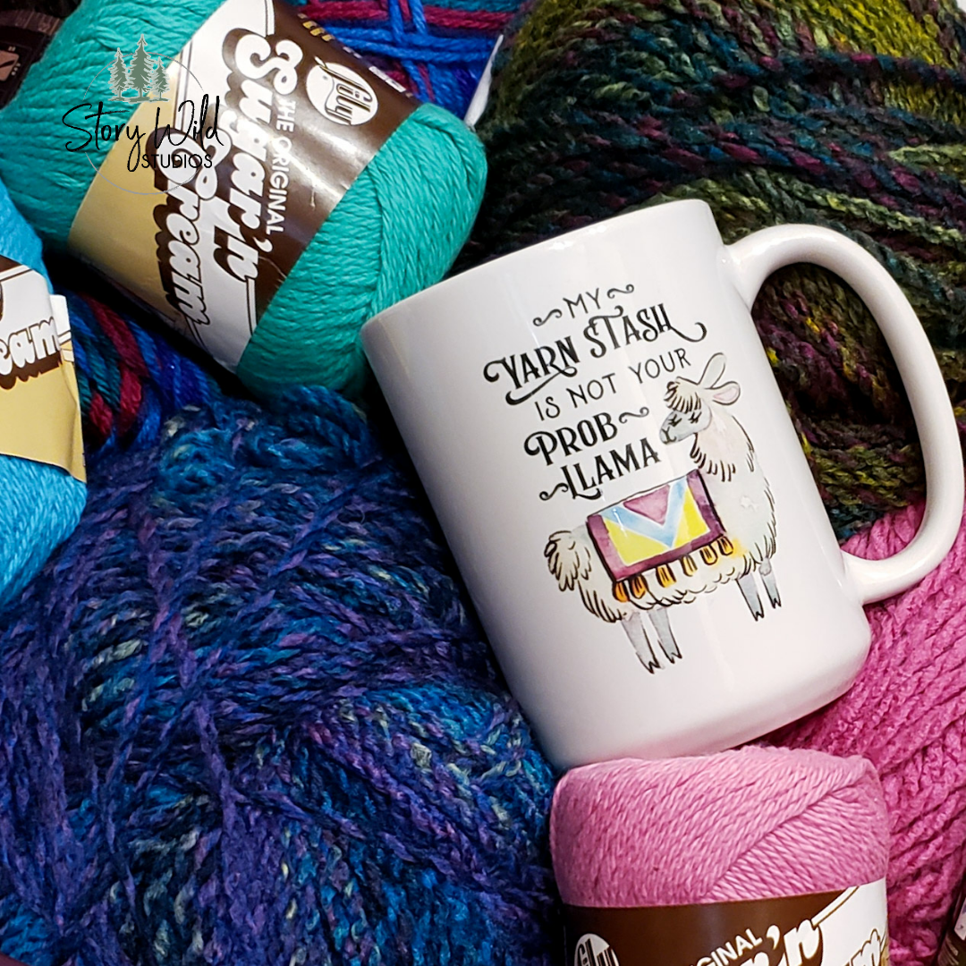 My Yarn Stash is not your Probllama 15 oz Mug