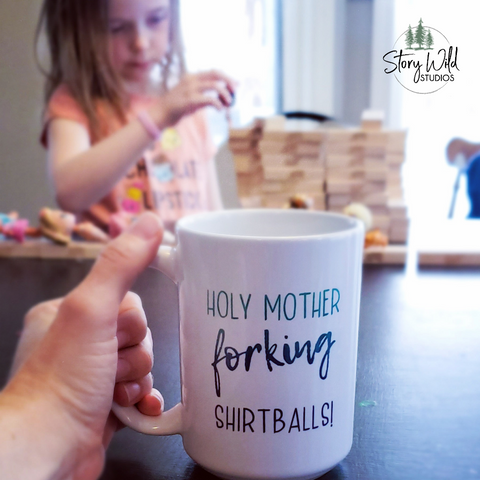 Holy Mother Forking Shirtballs! - 15 oz MUG