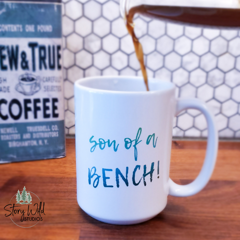 Son of a BENCH - 15 oz MUG