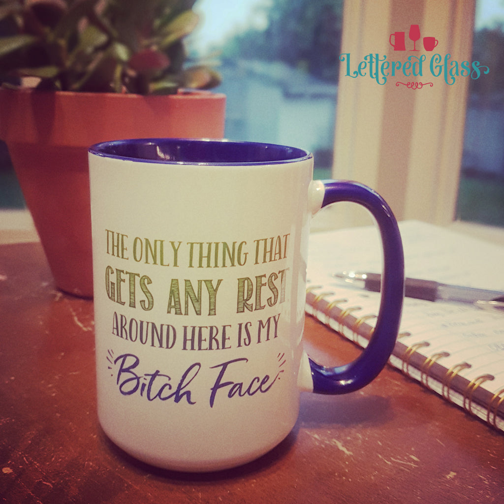 Only Rest is my Bitch Face 15 oz Mug