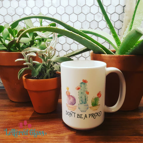 Don't be a Prick Succulent 15 oz Mug
