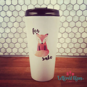 For Fox Sake 16 oz  Travel Mug