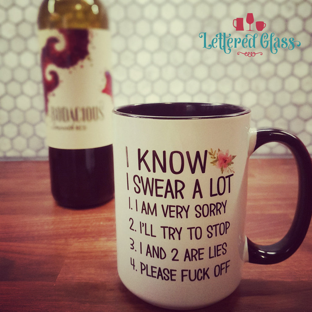 I Know I Swear....Please Fuck Off 15 oz Mug