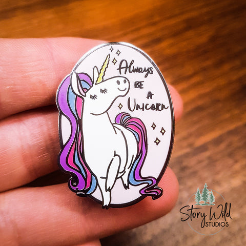 Always Be a Unicorn - Enamel Pin