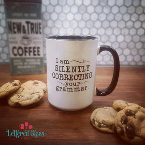 I am Silently Correcting Your Grammar 15 oz Mug