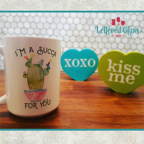 I'm a Succa for You! Succulent 15 oz Mug