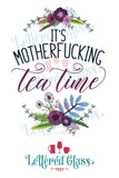 It's MotherF***king Tea Time 15 oz Mug