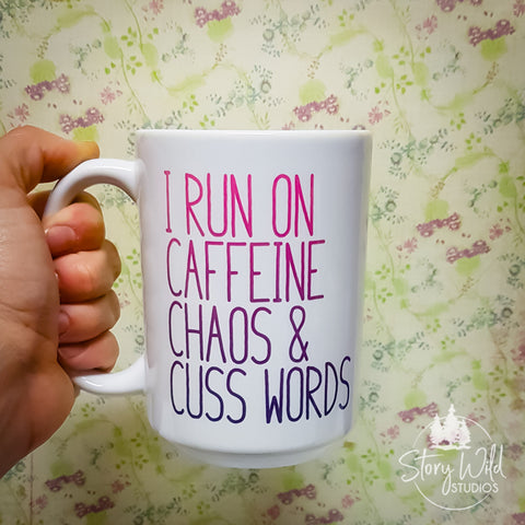 Caffeine Chaos and Cuss Words 15 oz Mug