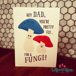 Dad, You're Pretty Fly.... for a Fungi